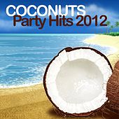 Play & Download Coconuts Party Hits 2012 by Various Artists | Napster