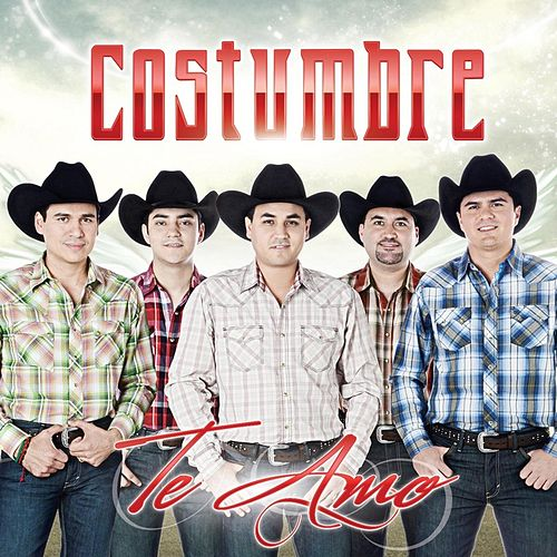 Play & Download Te Amo by Costumbre | Napster