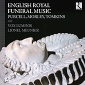 Purcell, Morley & Tomkins: English Royal Funeral Music von Various Artists
