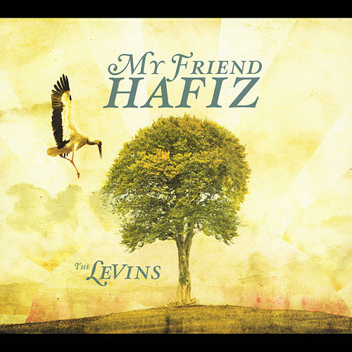 Play & Download My Friend Hafiz by The Levins | Napster