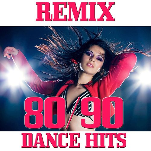 Play & Download 80 - 90 Dance Hits (Remix) by Various Artists | Napster