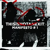 Play & Download Thisisnotanexit Manifesto #1 by Various Artists | Napster