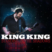 Play & Download Standing in the Shadows by King King | Napster