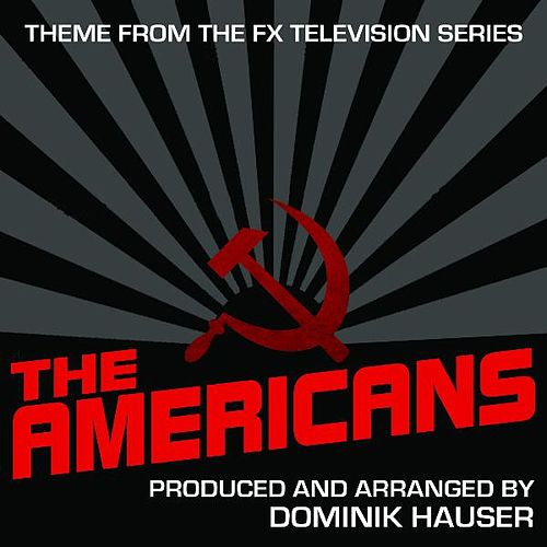 Play & Download Theme (From the Fx TV Series: The Americans) (Single) (Cover) by Dominik Hauser | Napster