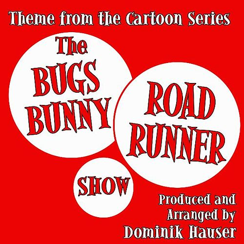 Theme (From: The Bugs Bunny Road Runner Show) (Single) (Cover) by Dominik Hauser