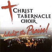 Inhabit the Praise by Christ Tabernacle Choir