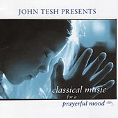 Play & Download Classical Music for a Prayerful Mood by John Tesh | Napster