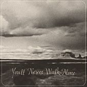 Play & Download You'll Never Walk Alone by Burnt Ones | Napster