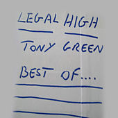 Play & Download Legal High - Best of... by Tony Green   Napster