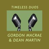 Timeless Duos: Gordon Macrae and Dean Martin de Various Artists