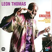 Play & Download The Creator 1969-1973: The Best Of The Flying Dutchman Masters by Leon Thomas | Napster