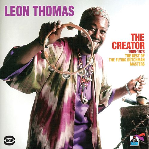 The Creator 1969-1973: The Best Of The Flying Dutchman Masters by Leon Thomas