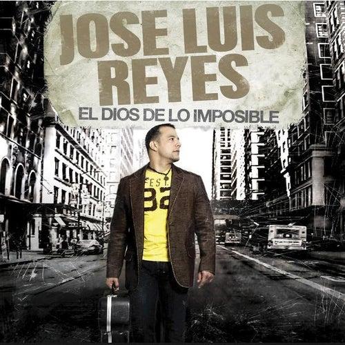 Play & Download El Dios De Lo Imposible by Jose Luis Reyes | Napster