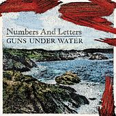 Play & Download Guns Under Water by Numbers And Letters | Napster