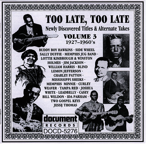 Play & Download Too Late, Too Late Vol. 3 1927-1960's by Memphis Jug Band | Napster