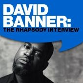 Play & Download David Banner: The Rhapsody Interview by David Banner | Napster