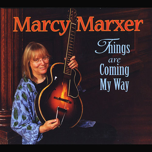 Things Are Coming My Way by Marcy Marxer