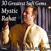 30 Greatest Sufi Gems from Mystic Rahat by Rahat Fateh Ali Khan
