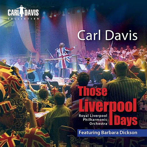 Play & Download Those Liverpool Days by Carl Davis | Napster