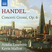 Play & Download Handel: Concerti Grossi, Op. 6, Nos. 1-12 by Aradia Ensemble | Napster