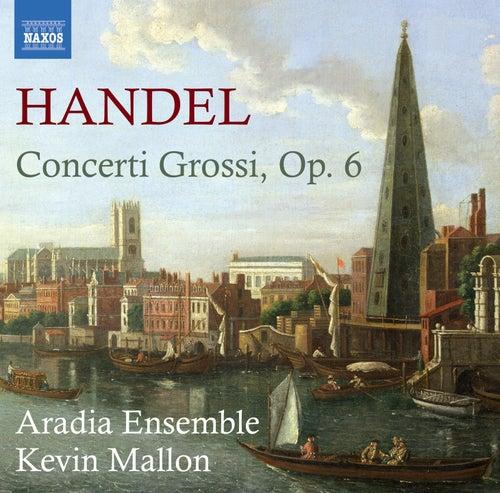 Handel: Concerti Grossi, Op. 6, Nos. 1-12 by Aradia Ensemble
