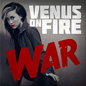 Play & Download War by Venus on Fire | Napster