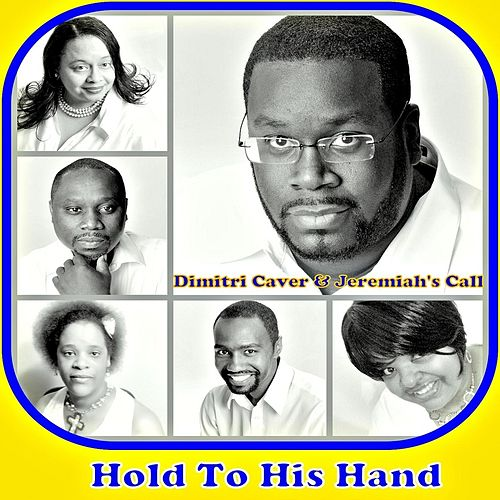 Hold to His Hand by Dimitri Caver