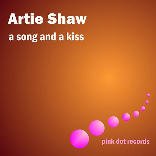 Play & Download A Song And A Dance by Artie Shaw | Napster