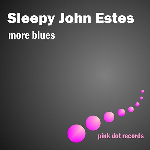 Play & Download More Blues by Sleepy John Estes | Napster