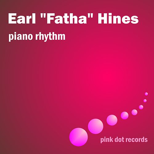 Piano Rhythm by Earl Fatha Hines