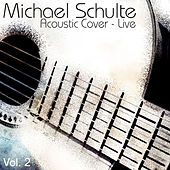 Acoustic Cover - Live, Vol 2 by Michael Schulte