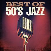 Play & Download Best of 50's Jazz by Various Artists | Napster