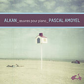 Play & Download Alkan: Piano Works by Pascal Amoyel | Napster