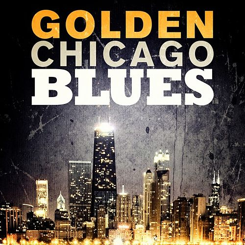 Golden Chicago Blues by Various Artists