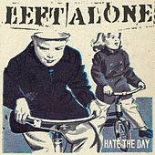 Play & Download Hate The Day by Left Alone | Napster
