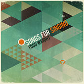 Play & Download Songs For Singing by Todd Wright | Napster