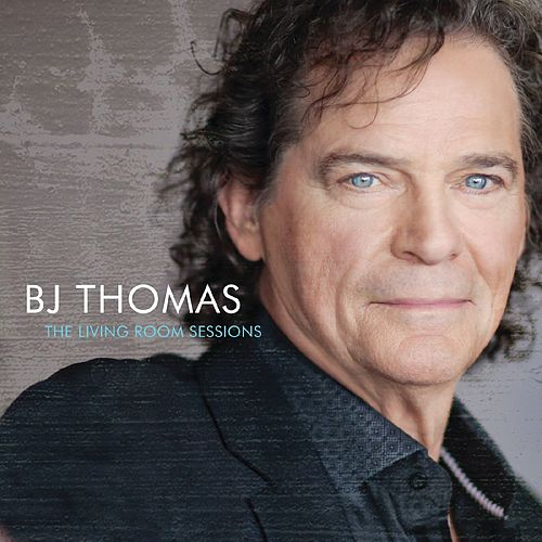 Play & Download The Living Room Sessions by BJ Thomas | Napster