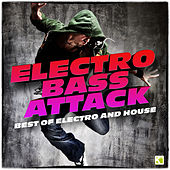 Play & Download Electro Bass Attack (Best of Electro & House) by Various Artists | Napster