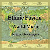 Ethnic Fusion. World Music by Juan Pablo Zaragoza