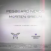 Play & Download Ingen Anden Drøm by Pegboard Nerds | Napster