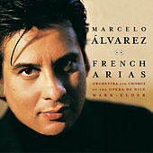 Play & Download French Tenor Arias by Marcelo Alvarez | Napster