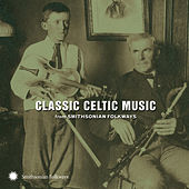 Classic Celtic Music from Smithsonian Folkways by Various Artists