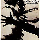 Play & Download Manden Med Leen by A Hill To Die Upon | Napster