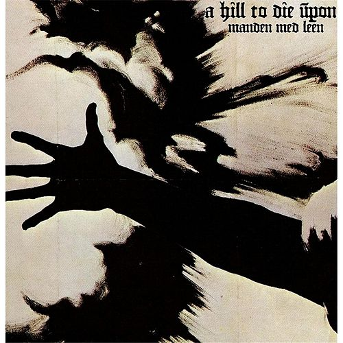 Manden Med Leen by A Hill To Die Upon