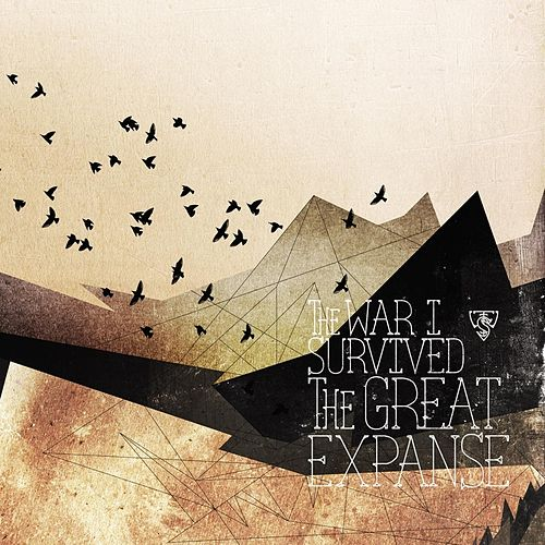 The Great Expanse by The War I Survived