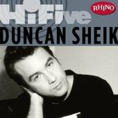 Play & Download Rhino Hi-five:  Duncan Sheik by Duncan Sheik | Napster