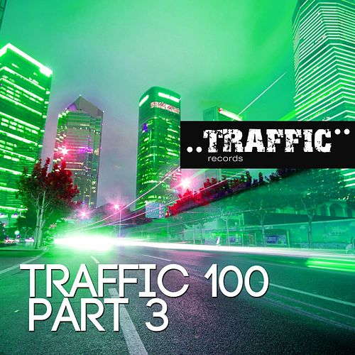 Play & Download Traffic 100 Part 3 - EP by Various Artists | Napster