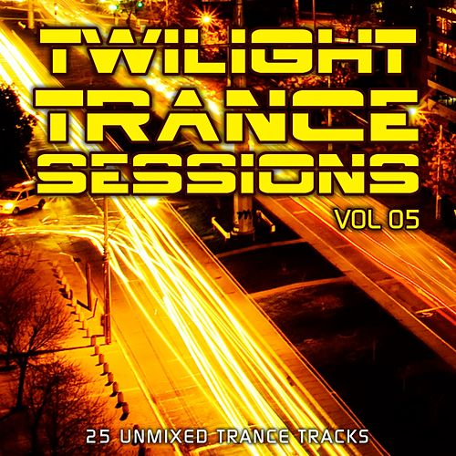 Play & Download Twilight Trance Sessions Vol. 5 - EP by Various Artists | Napster