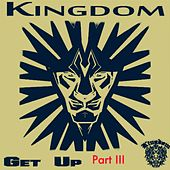 Play & Download Get Up III by Kingdom | Napster