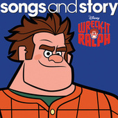 Songs and Story: Wreck-It Ralph by Various Artists